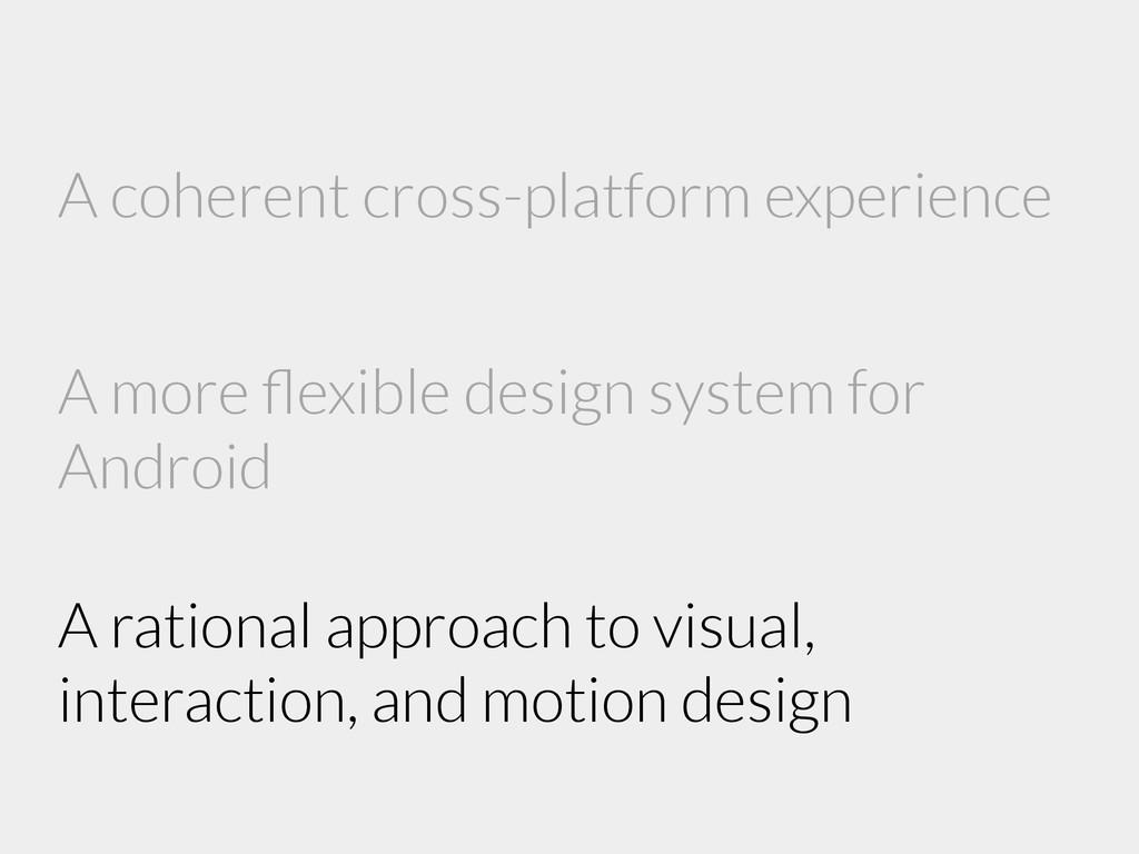 A coherent cross-platform experience A more flex...