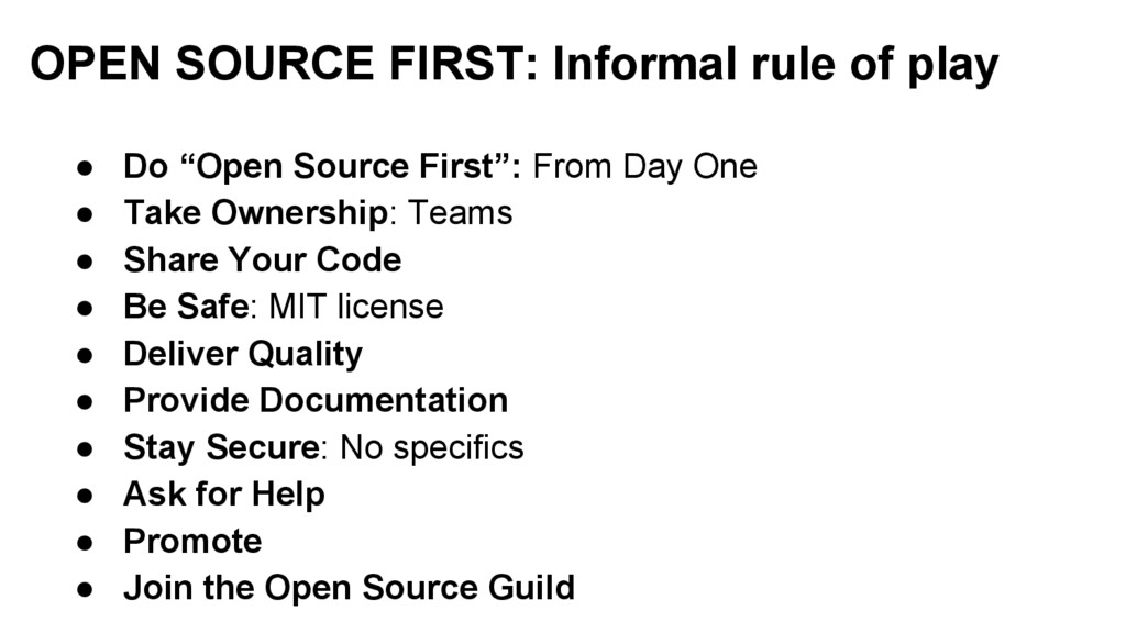"OPEN SOURCE FIRST: Informal rule of play ● Do ""..."