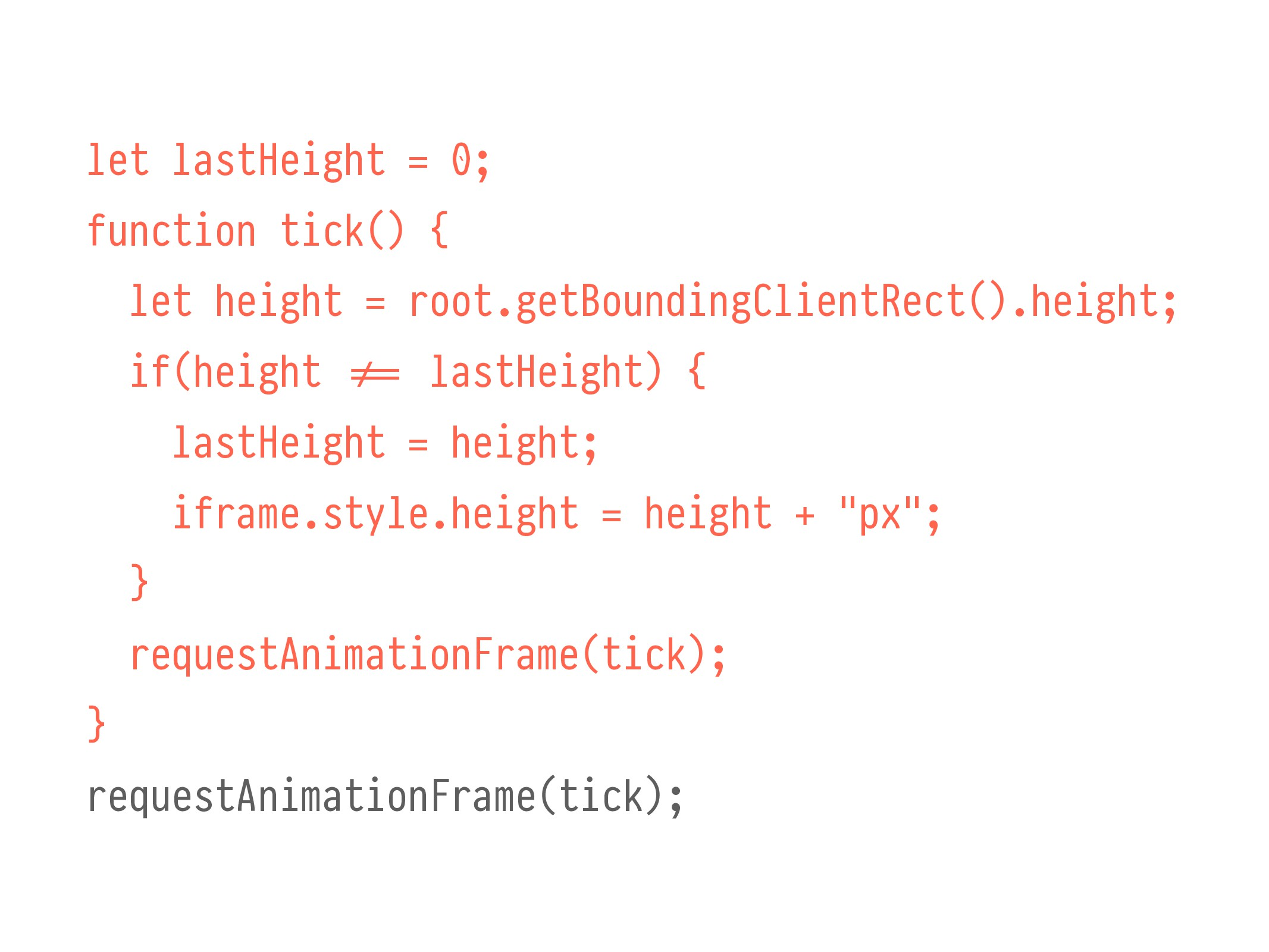 let lastHeight = 0; function tick() { let heigh...