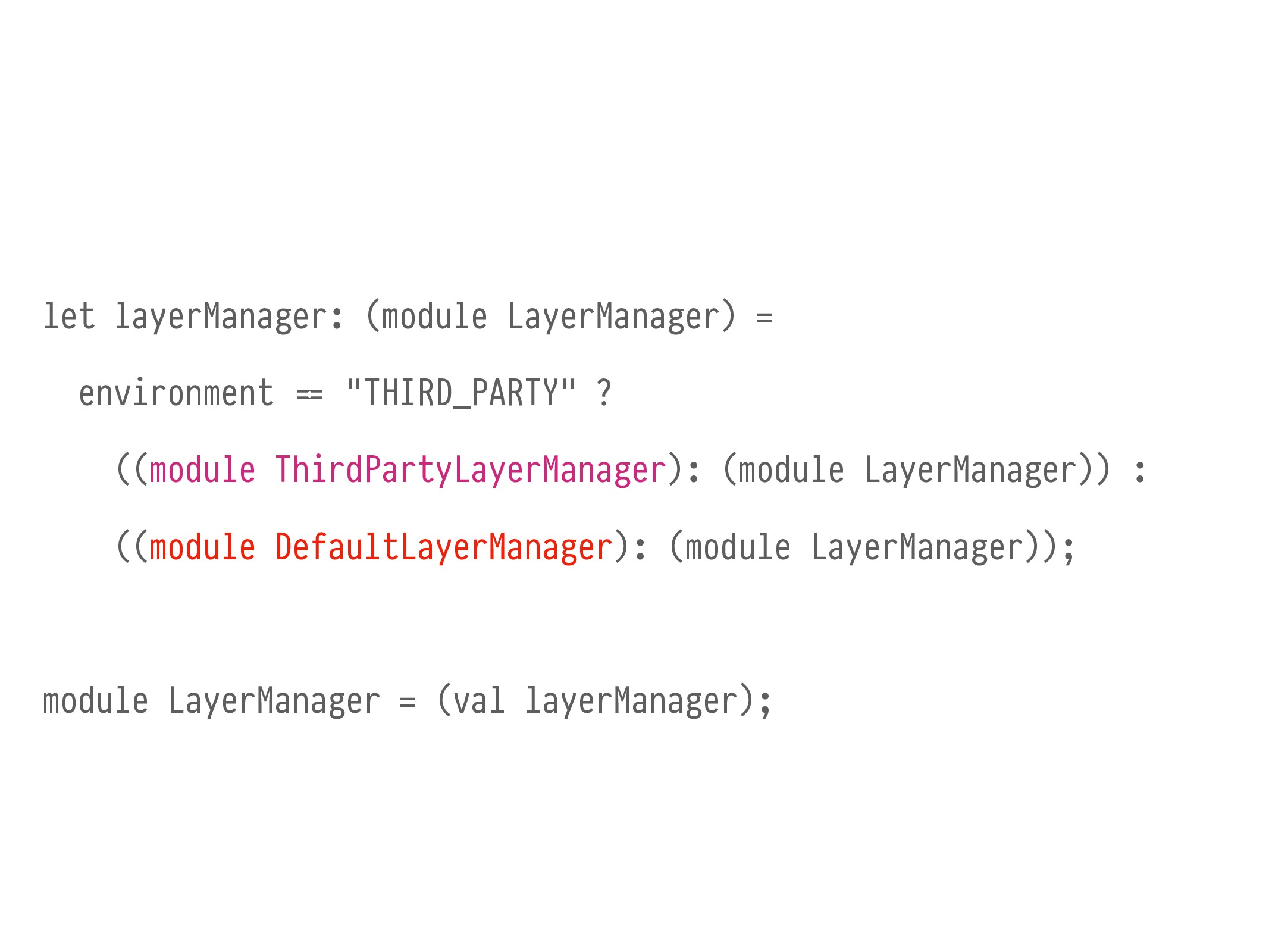 let layerManager: (module LayerManager) = envir...