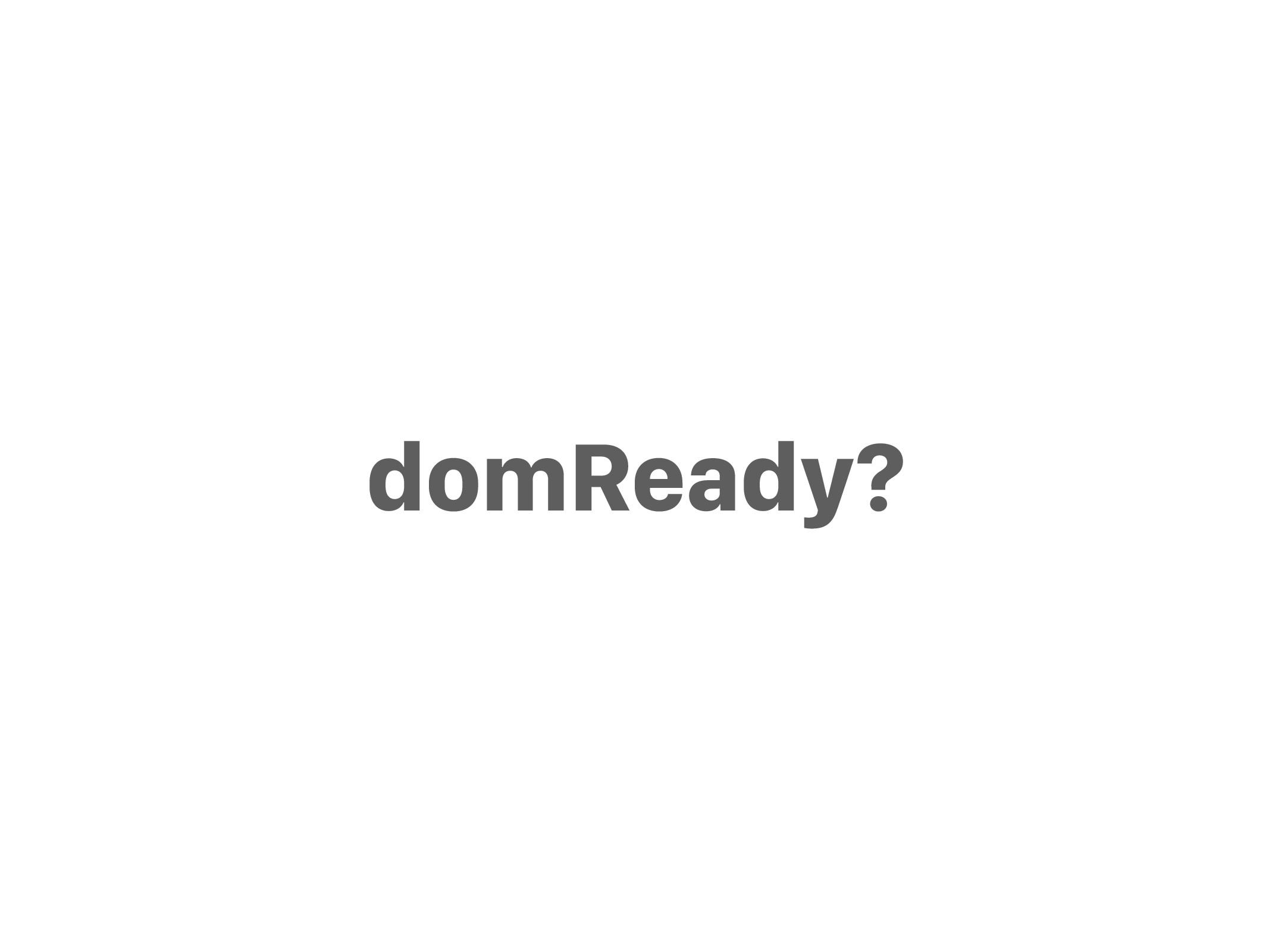 domReady?
