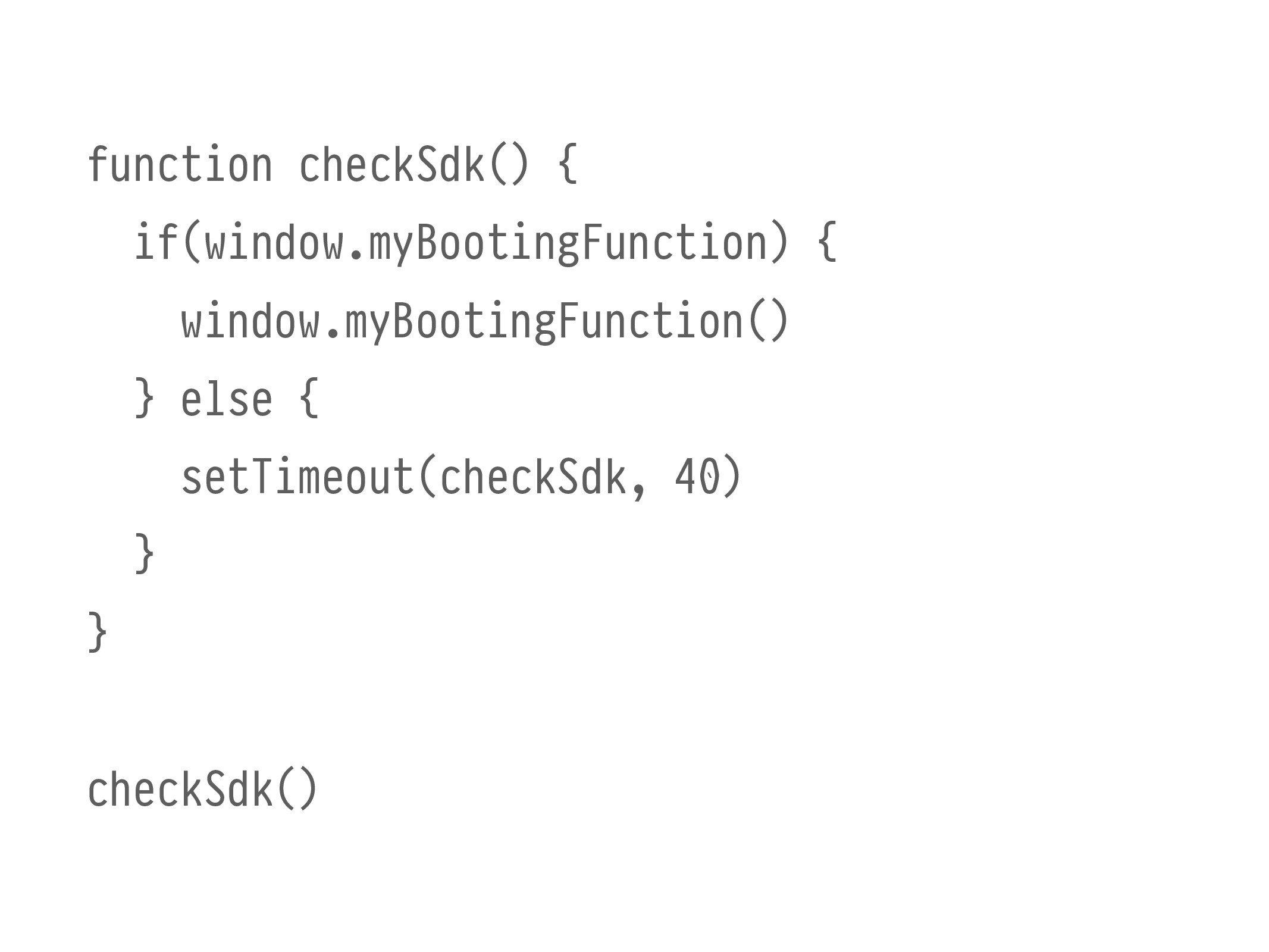 function checkSdk() { if(window.myBootingFuncti...