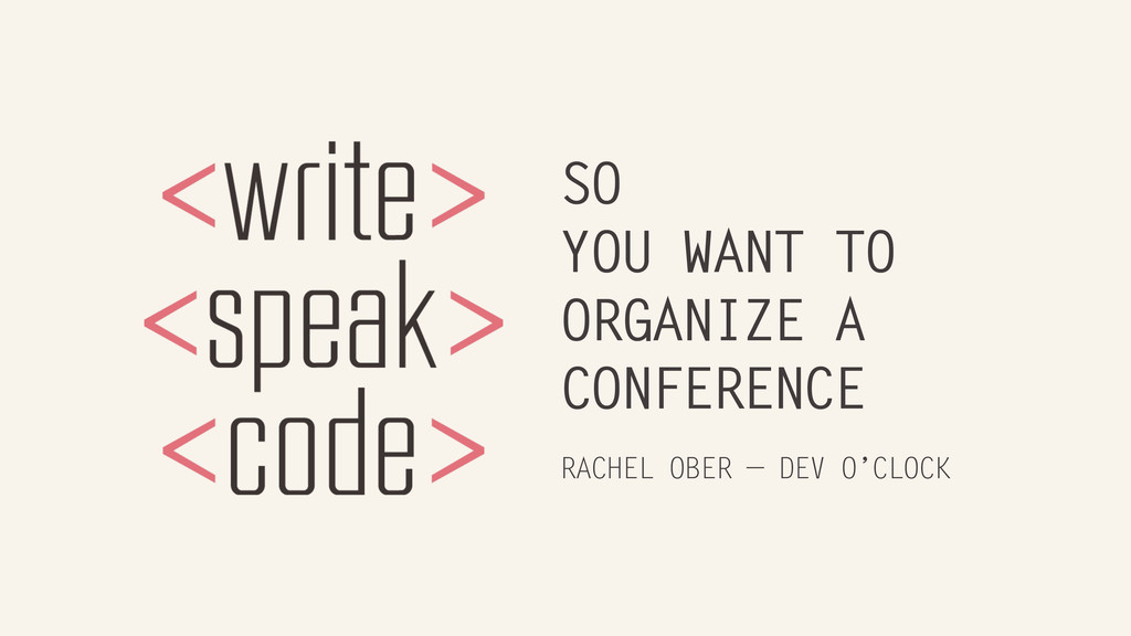 SO YOU WANT TO ORGANIZE A CONFERENCE RACHEL OBE...
