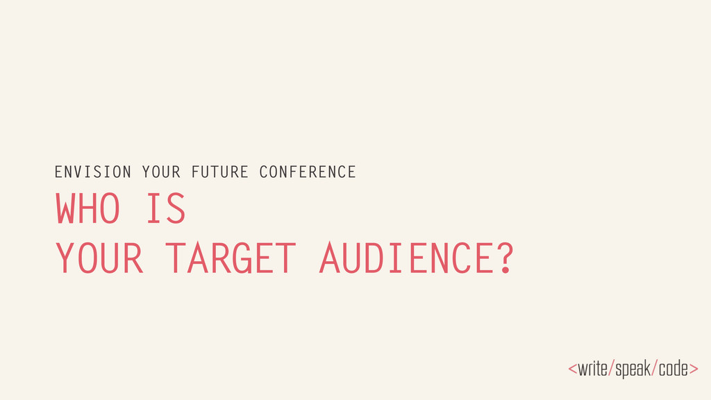 WHO IS YOUR TARGET AUDIENCE? ENVISION YOUR FUTU...