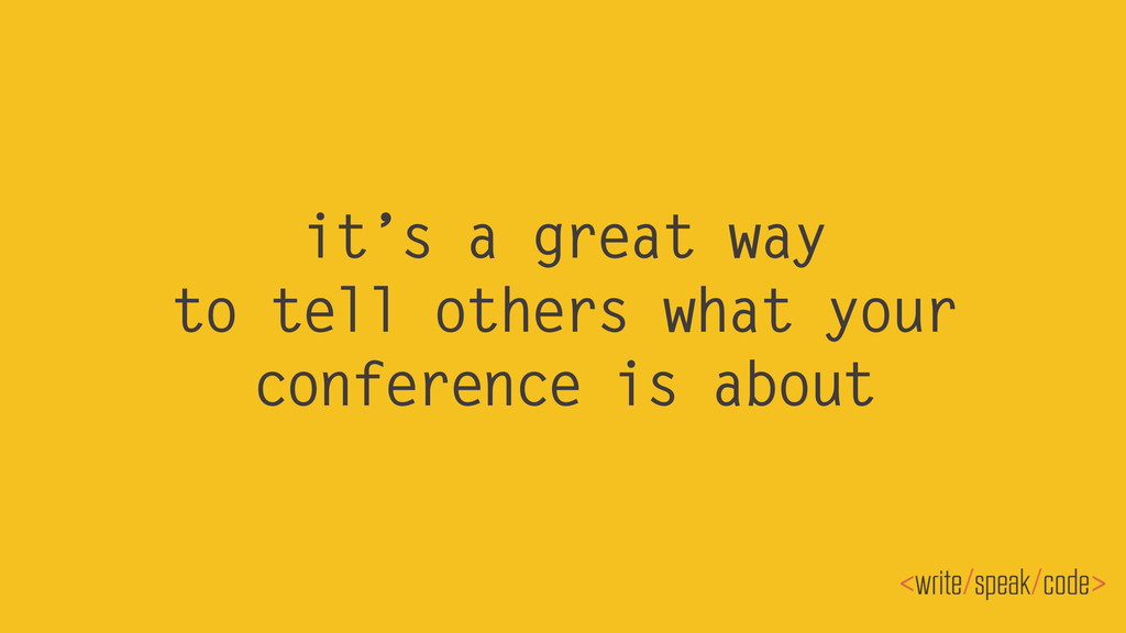 it's a great way to tell others what your confe...