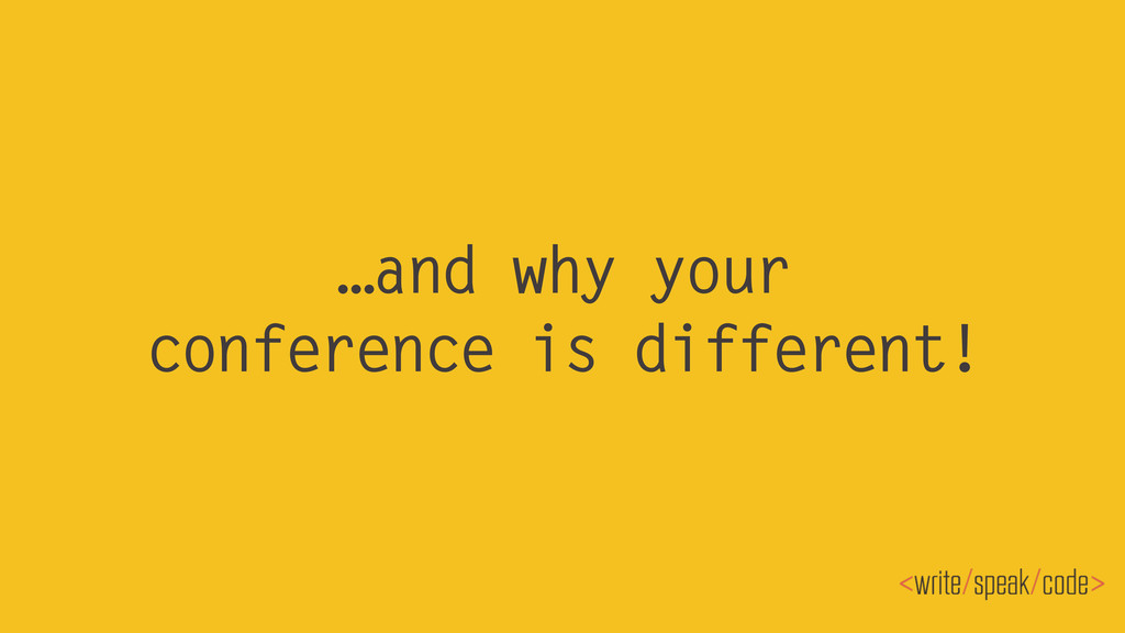 …and why your conference is different!