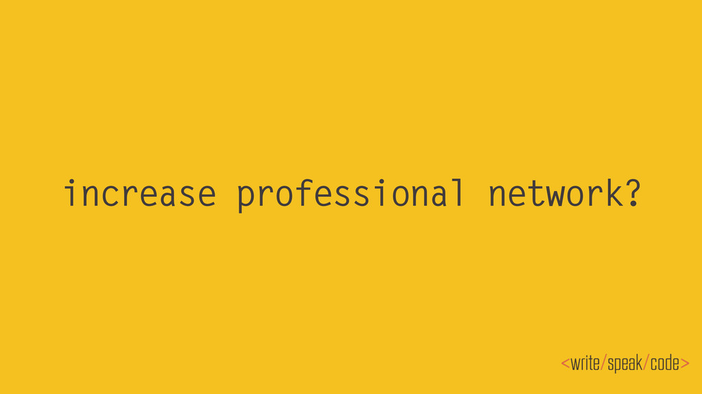 increase professional network?