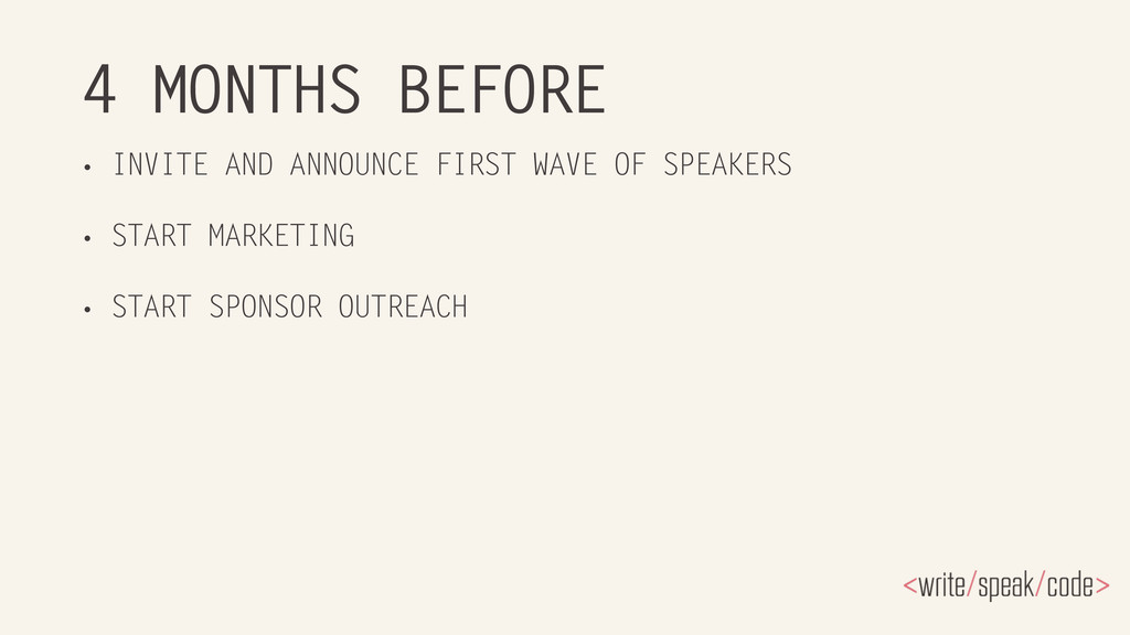 4 MONTHS BEFORE • INVITE AND ANNOUNCE FIRST WAV...