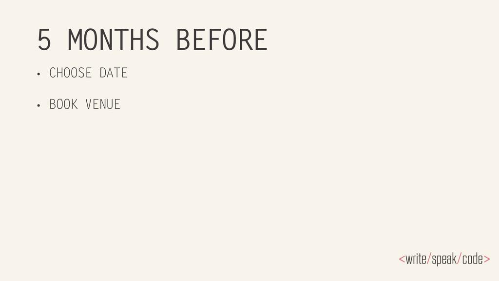 5 MONTHS BEFORE • CHOOSE DATE • BOOK VENUE
