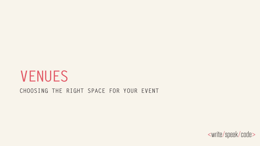 VENUES CHOOSING THE RIGHT SPACE FOR YOUR EVENT