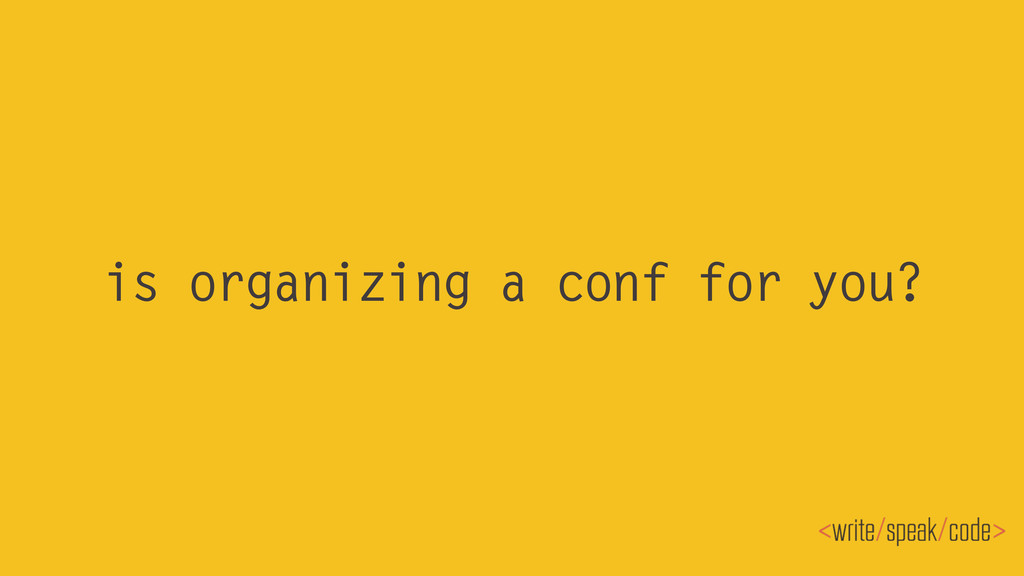 is organizing a conf for you?