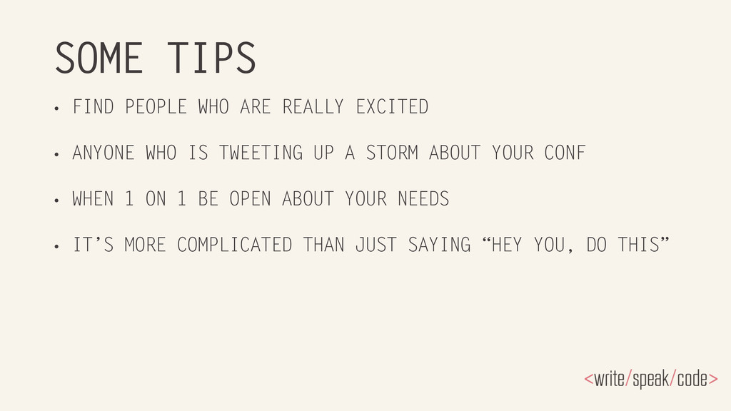 SOME TIPS • FIND PEOPLE WHO ARE REALLY EXCITED ...