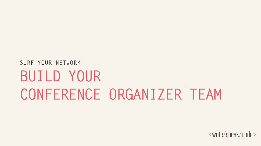 BUILD YOUR CONFERENCE ORGANIZER TEAM SURF YOUR ...