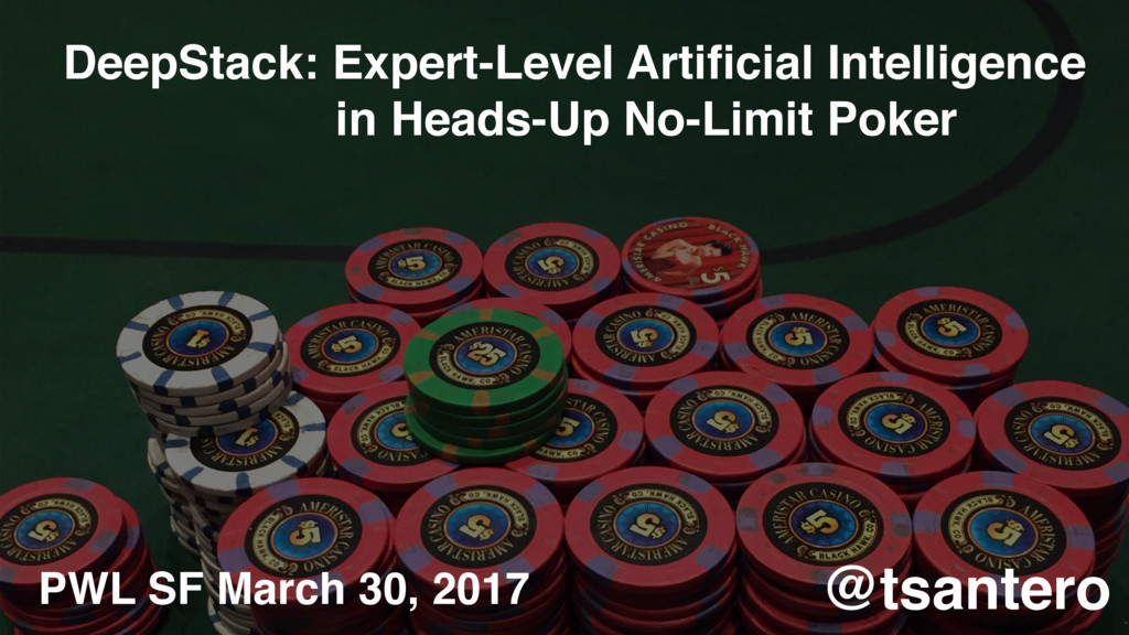 DeepStack: Expert-Level Artificial Intelligence ...