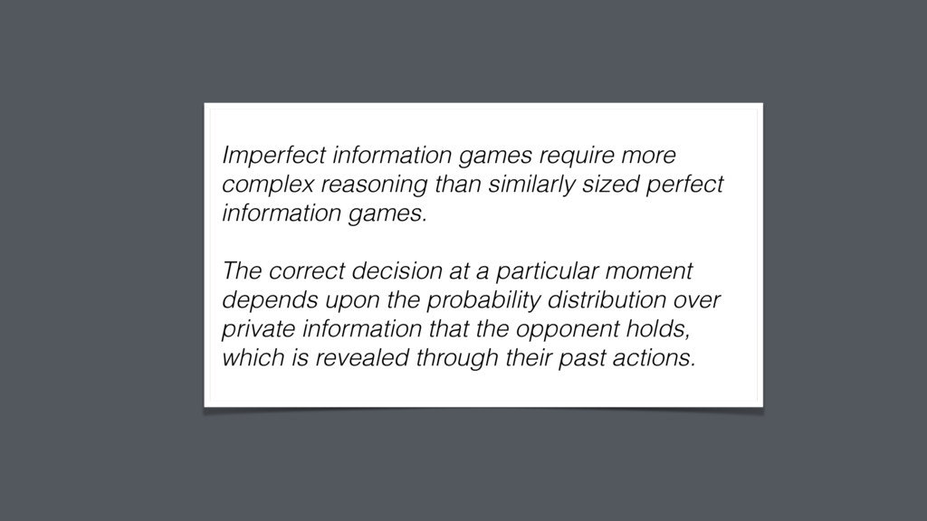 Imperfect information games require more comp...