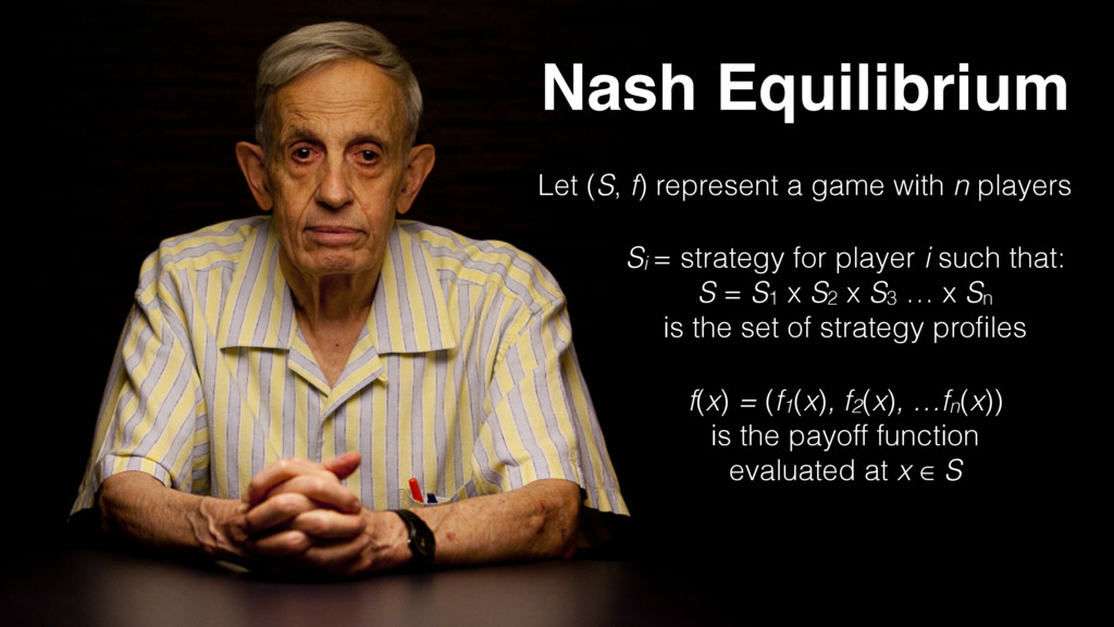 Nash Equilibrium Let (S, f) represent a game wi...