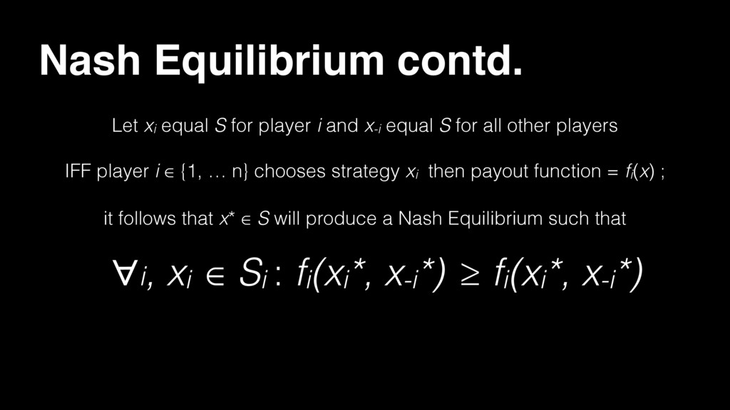 Nash Equilibrium contd. Let xi equal S for play...