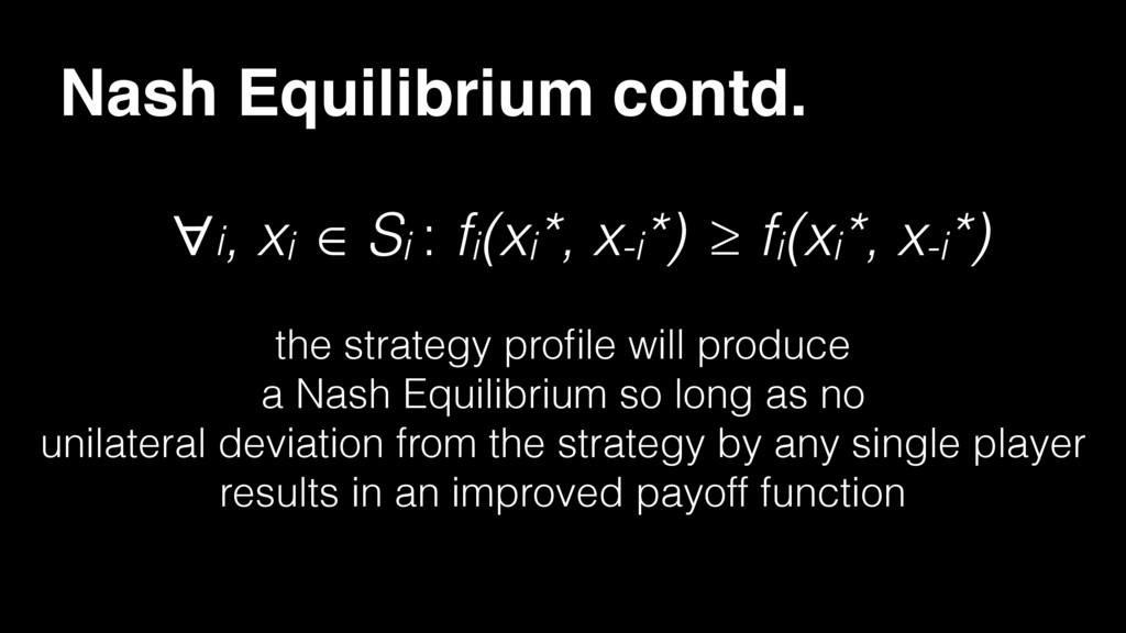 Nash Equilibrium contd. ∀i, xi ∈ Si : fi(xi*, x...