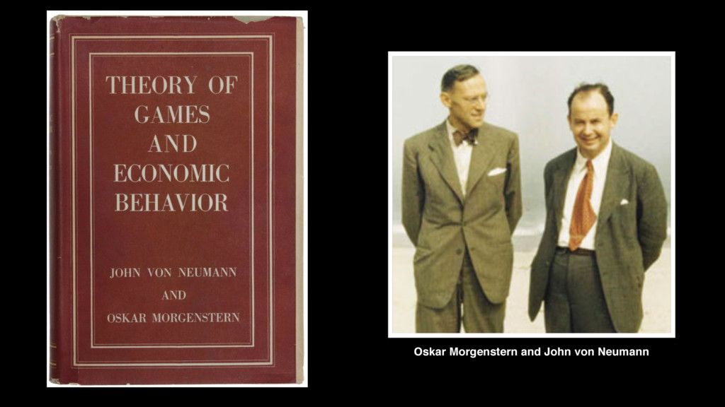 Oskar Morgenstern and John von Neumann