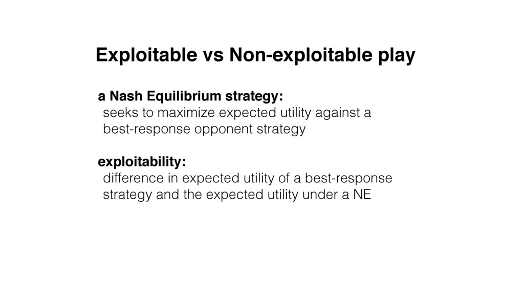 Exploitable vs Non-exploitable play a Nash Equi...