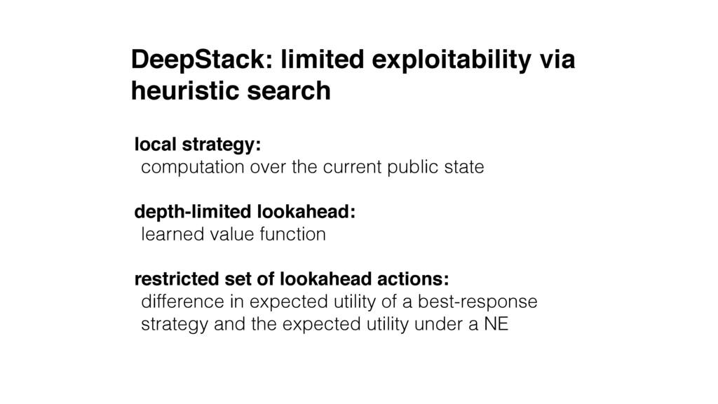 DeepStack: limited exploitability via heuristi...