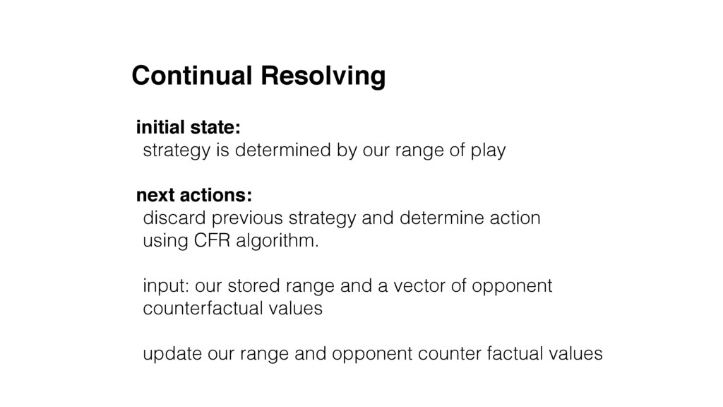 Continual Resolving initial state: strategy is ...