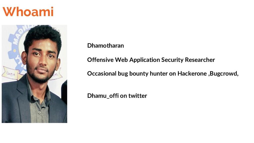Whoami Dhamotharan Offensive Web Application Se...