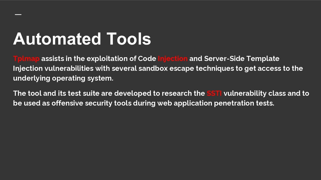 Automated Tools Tplmap assists in the exploitat...