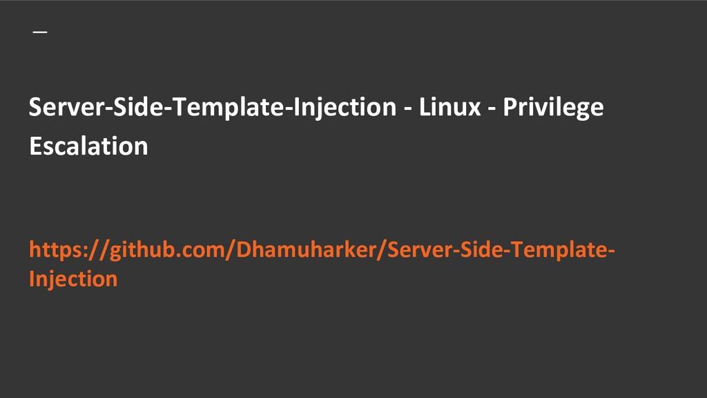 Server-Side-Template-Injection - Linux - Privil...