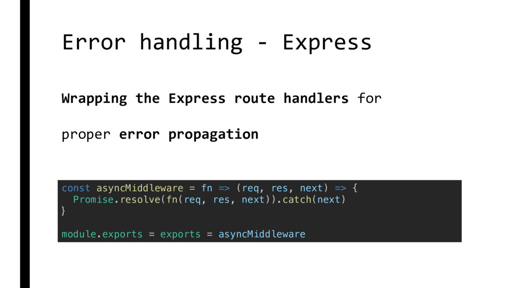 Error handling - Express const asyncMiddleware ...