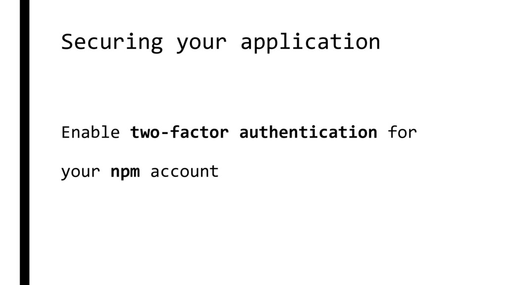 Securing your application Enable two-factor aut...