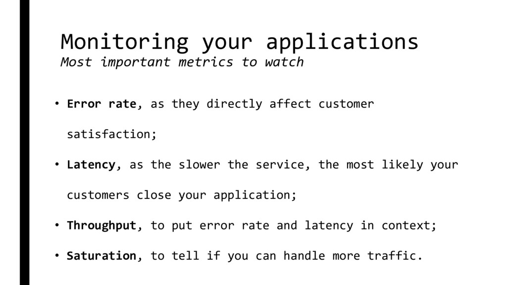 Monitoring your applications Most important met...