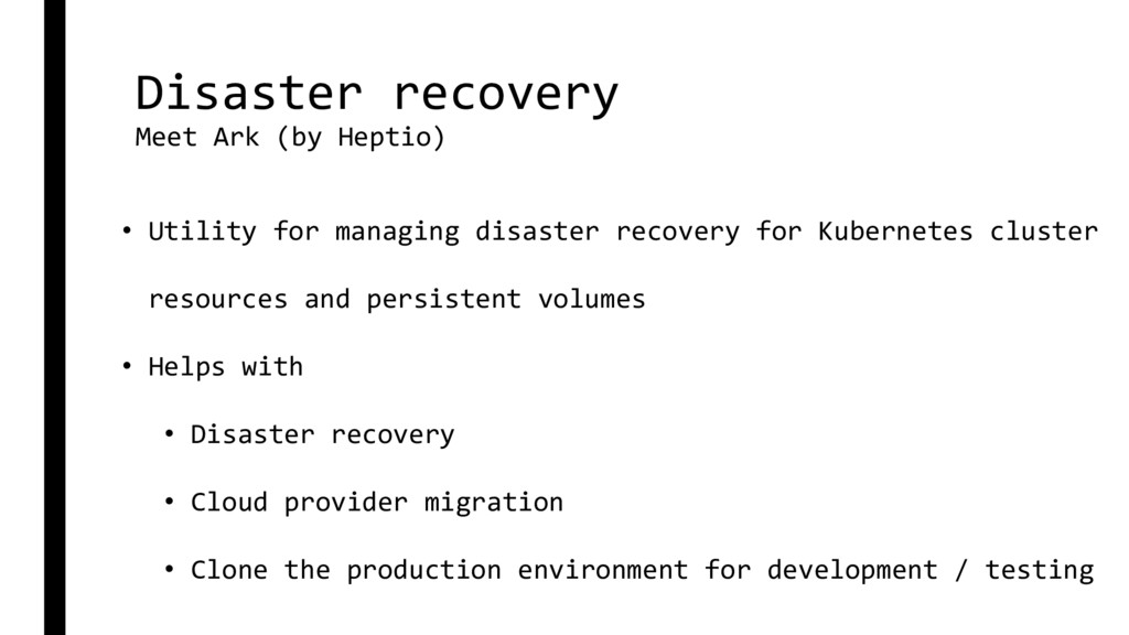 Disaster recovery Meet Ark (by Heptio) • Utilit...