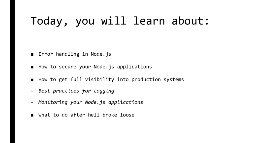 Today, you will learn about: ■ Error handling i...