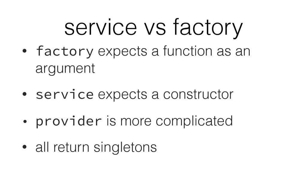 service vs factory • factory expects a function...