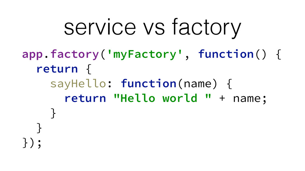 service vs factory app.factory('myFactory', fun...