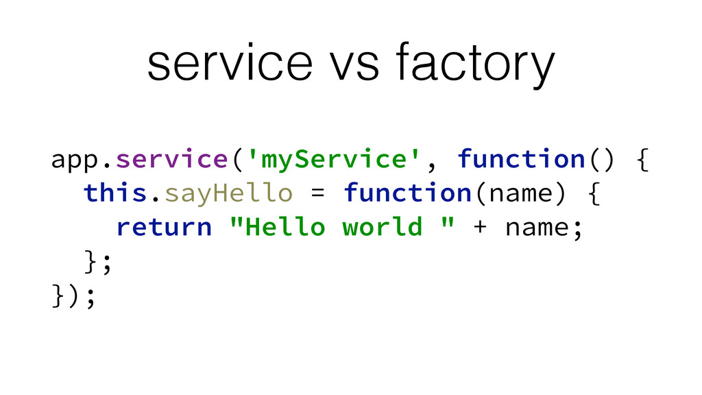 service vs factory app.service('myService', fun...