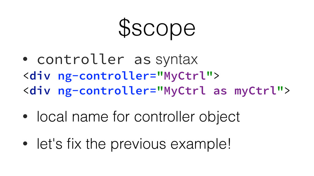 $scope • controller as syntax <div ng-controlle...