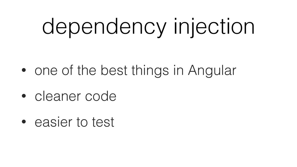 dependency injection • one of the best things i...