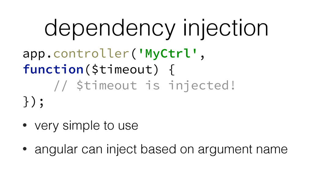 dependency injection app.controller('MyCtrl', f...