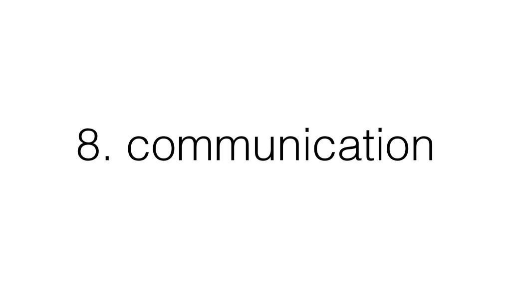 8. communication