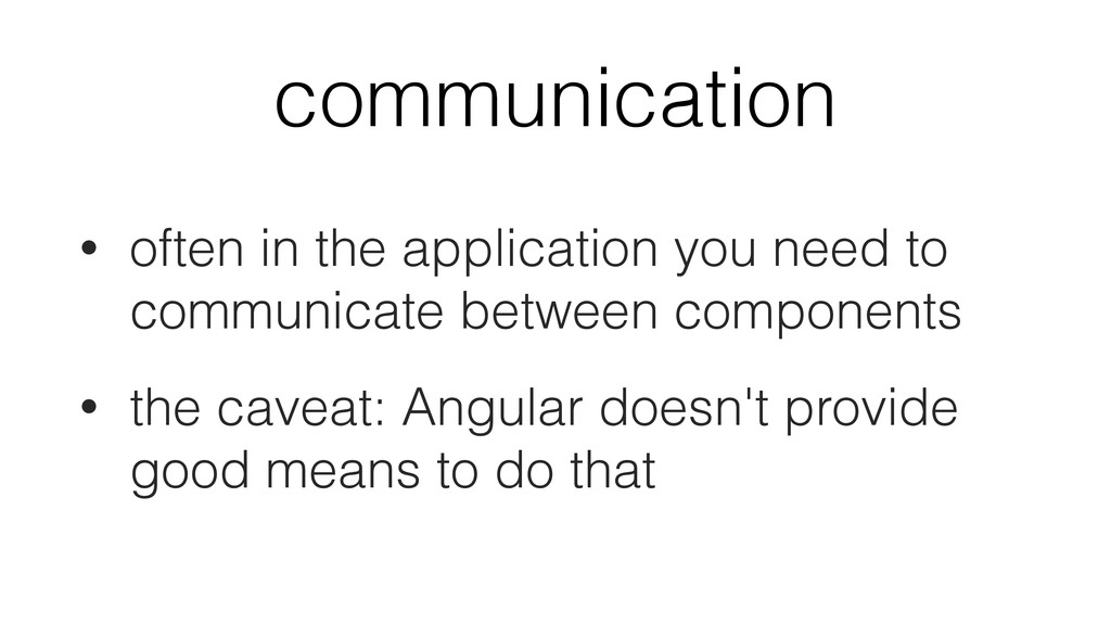 communication • often in the application you ne...