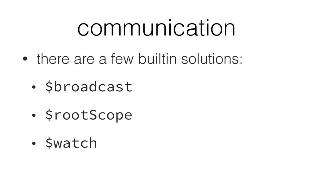 communication • there are a few builtin solutio...