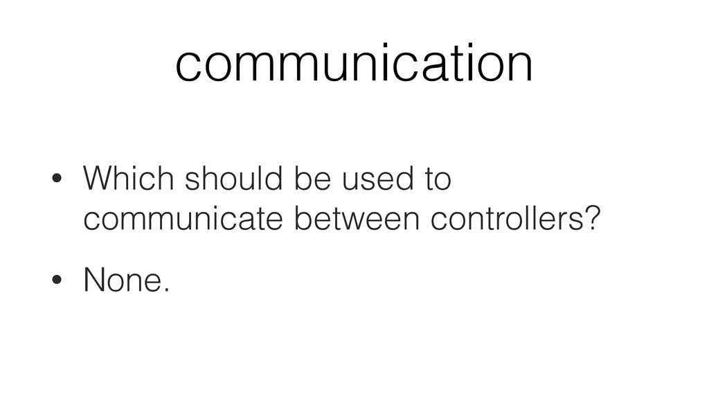 communication • Which should be used to communi...