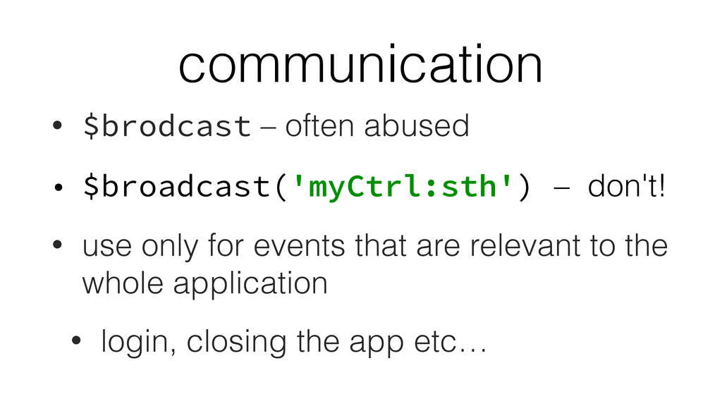 communication • $brodcast – often abused • $bro...