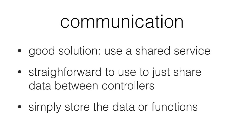 communication • good solution: use a shared ser...