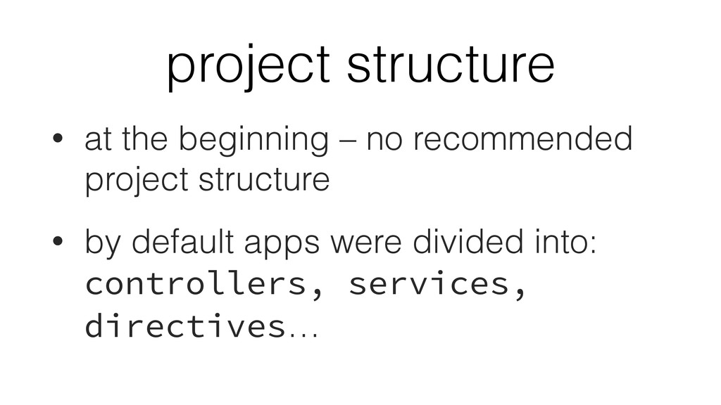 project structure • at the beginning – no recom...