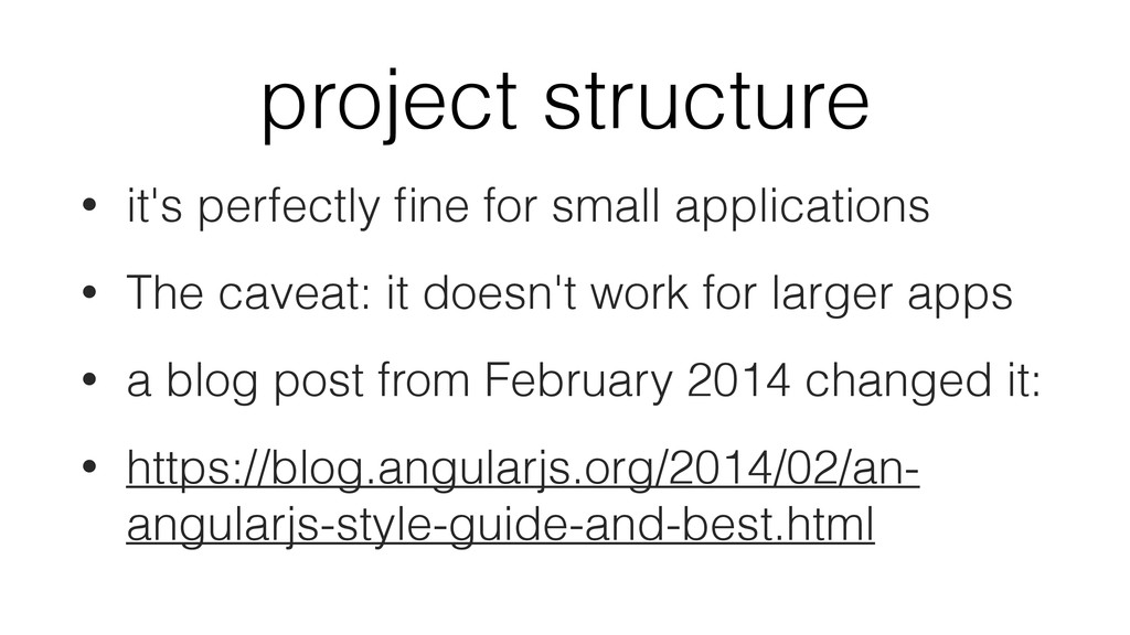 project structure • it's perfectly fine for smal...