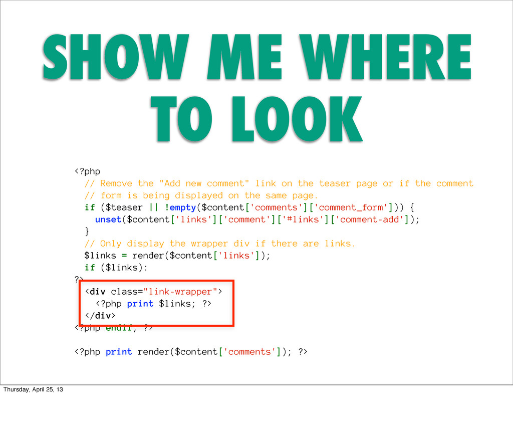 "SHOW ME WHERE TO LOOK <?php // Remove the ""Add ..."