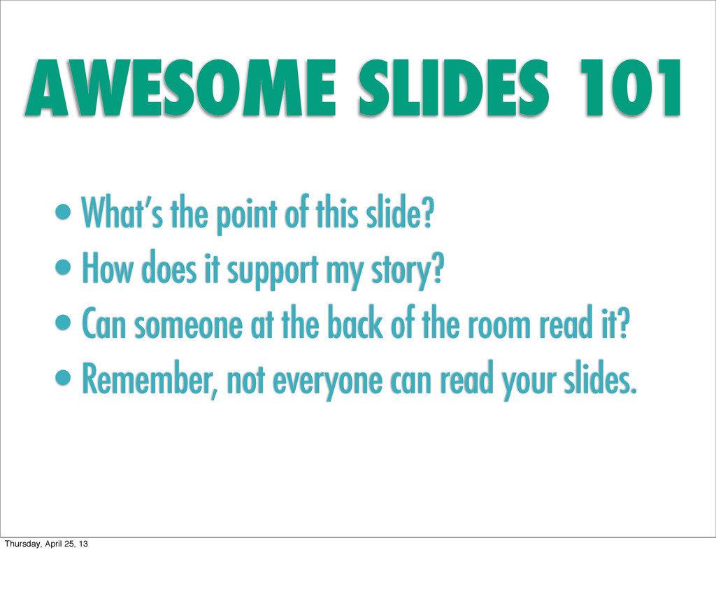 AWESOME SLIDES 101 •What's the point of this sl...